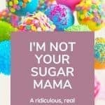 Im not your sugar mama